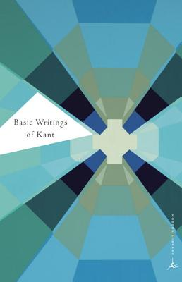 Basic Writings of Kant - Kant, Immanuel