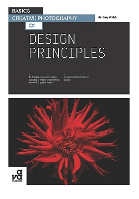 Basics Creative Photography 01: Design Principles - Webb, Jeremy