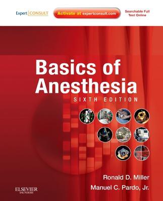 Basics of Anesthesia - Miller, Ronald D, and Pardo, Manuel, Jr.