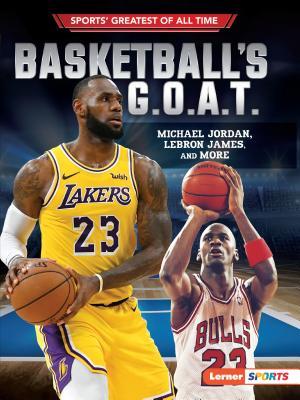 Basketball's G.O.A.T.: Michael Jordan, Lebron James, and More - Levit, Joe