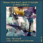 Bass Clarinet and Friends: A Miscellany