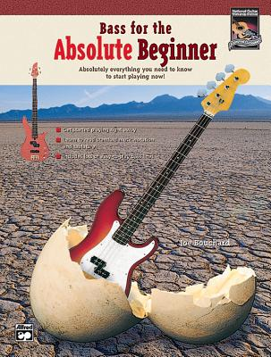 Bass for the Absolute Beginner: Absolutely Everything You Need to Know to Start Playing Now!, Book & CD - Bouchard, Joe