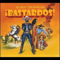 Bastardos! - Blues Traveler