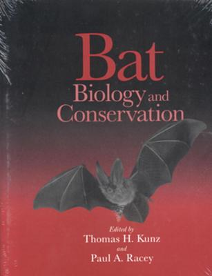 Bat Biology and Conservation - Kunz, Thomas H, Dr. (Editor), and Racey, Paul A (Editor)