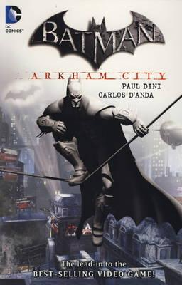 Batman: Arkham City - Dini, Paul, and D'Anda, Carlos (Artist)