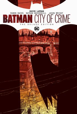Batman: City of Crime Deluxe Edition - Lapham, David