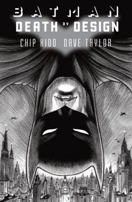 Batman: Death by Design - Kidd, Chip