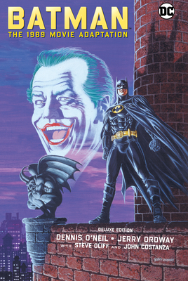 Batman: The 1989 Movie Adaptation Deluxe Edition - O'Neil, Dennis