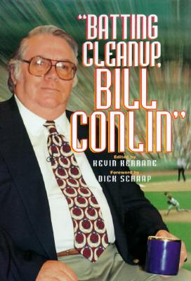 Batting Cleanup Bill Conlin - Conlin, Bill