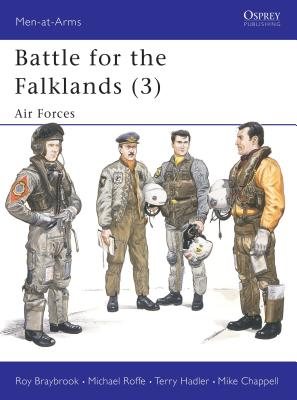 Battle for the Falklands (3): Air Forces - Braybrook, Roy