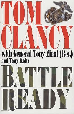 Battle Ready - Clancy, Tom, and Zinni, Tony, General