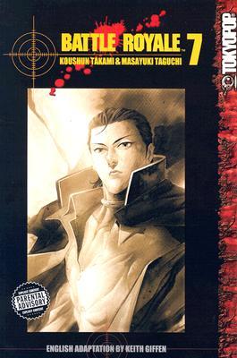 Battle Royale, Volume 7 - Takami, Koushun, and Taguchi, Masayuki