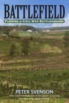 Battlefield: Farming a Civil War Battleground - Svenson, Peter, Mr.