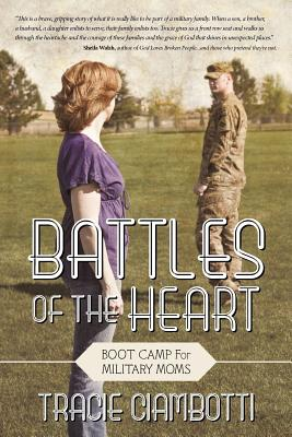 Battles of the Heart: Boot Camp for Military Moms - Ciambotti, Tracie
