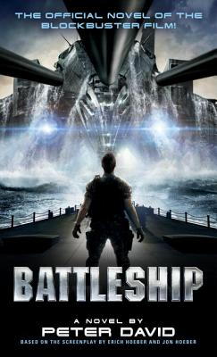 Battleship - David, Peter, and Hoeber, Erich (Screenwriter), and Hoeber, Jon (Screenwriter)
