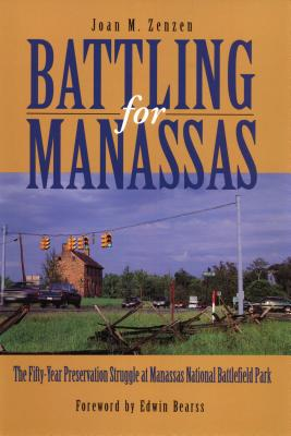 Battling for Manassas - Zenzen, Joan M, Professor, and Bearss, Edwin C (Foreword by)