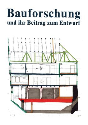 Bauforschung Und Ihr Beitrag Zum Entwurf - Sigel, Birgit