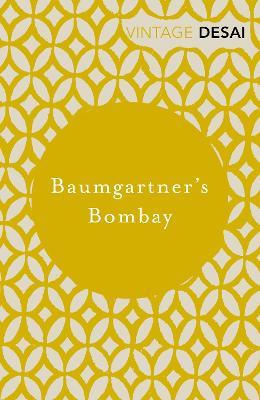 Baumgartner's Bombay - Desai, Anita