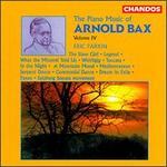 Bax: Piano Music, Vol. 4