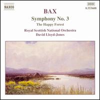 Bax: Symphony No. 3; The Happy Forest - Royal Scottish National Orchestra; David Lloyd-Jones (conductor)