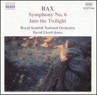 Bax: Symphony No. 6; Into the Twilight - Royal Scottish National Orchestra; David Ylla-Somers (conductor)