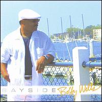 "Bayside - Bobby ""BW"" Wells"