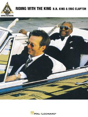 BB King & Eric Clapton: Riding With The King - Guitar Recorded Versions - King, B. B., and Clapton, Eric