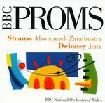 BBC Proms! - Strauss: Also sprach Zarathustra; Debussy: Jeux