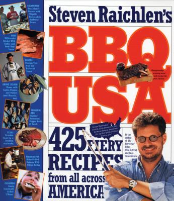 BBQ USA: 425 Fiery Recipes from All Across America - Raichlen, Steven
