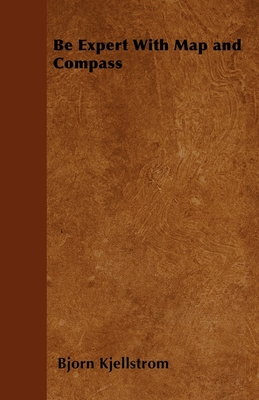 Be Expert with Map and Compass - Kjellstrom, Bjorn