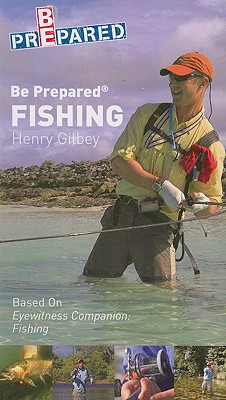 Be Prepared Fishing - Gilbey, Henry