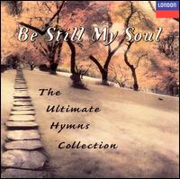 Be Still My Soul: The Ultimate Hymns Collection - Various Artists