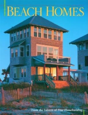 Beach Homes - Fine Homebuilding (Editor)