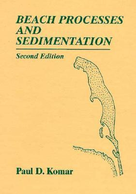 Beach Processes and Sedimentation - Komar, Paul D