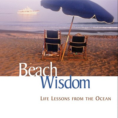 Beach Wisdom: Life Lessons from the Ocean - Baskin, Elizabeth Cogswell, and Airplane Books, and Bennett, Keith