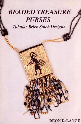 Beaded Treasure Purses: Tubular Brick Stitch Designs - Knight, Denise E (Editor), and Delange, Deon