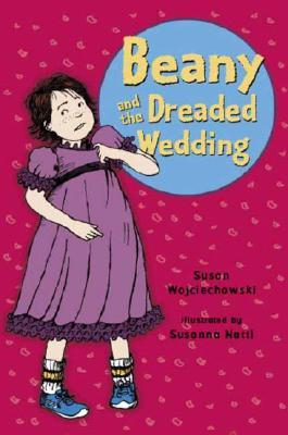 Beany and the Dreaded Wedding - Wojciechowski, Susan