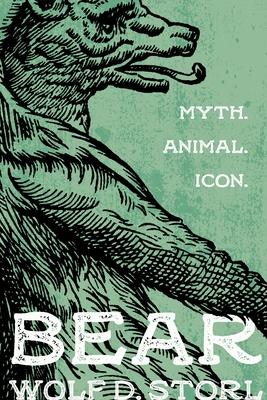 Bear: Myth, Animal, Icon - Storl, Wolf-Dieter