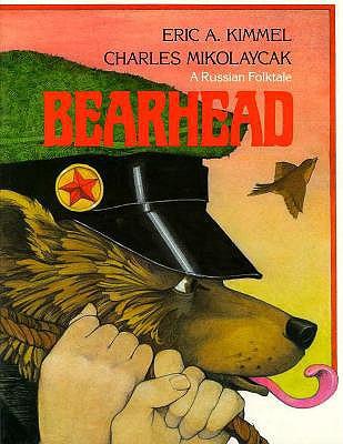 Bearhead: A Russian Folktale -
