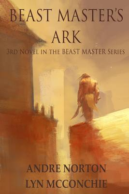 Beast Master's Ark - Norton, Andre, and McConchie, Lyn
