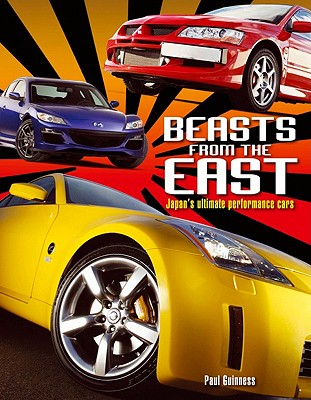 Beasts from the East: Japan's Ultimate Performance Cars - Guinness, Paul