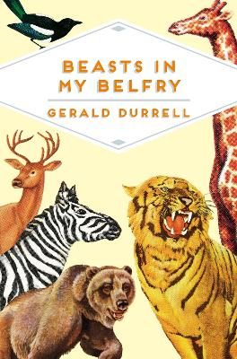 Beasts in My Belfry - Durrell, Gerald