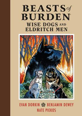 Beasts of Burden: Wise Dogs and Eldritch Men - Dorkin, Evan