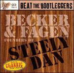 Beat the Bootleggers: Founders of Steely Dan