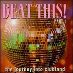 Beat This, Vol. 1: The Journey into Clubland