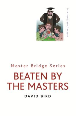 Beaten by the Masters - Bird, David