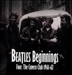 Beatles Beginnings, Vol. 4: The Cavern Club 1961-62 - Various Artists