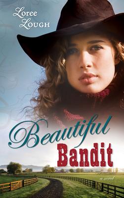 Beautiful Bandit - Lough, Loree