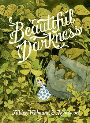 Beautiful Darkness - Vehlmann, Fabien, and Kerascoet