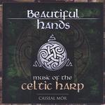 Beautiful Hands: Music of the Celtic Harp